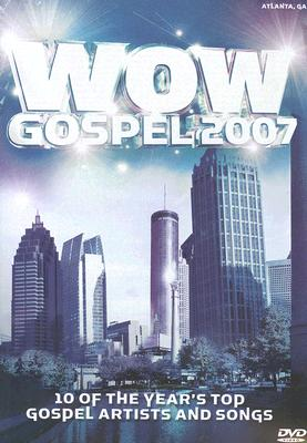 Wow Gospel 2007: 10 of the Year's Top Gospel Artists and Songs