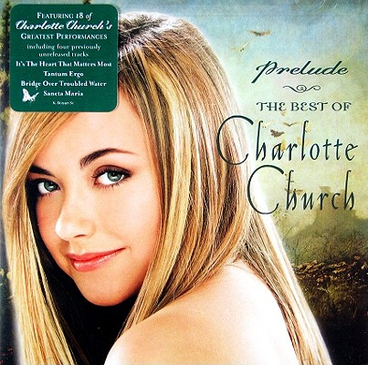 Prelude: The Best of Charlotte Church 0696998699021