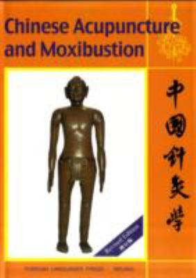 Chinese Acupuncture and Moxibustion 9787119017587