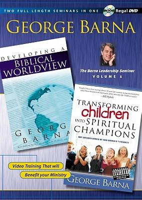 The Barna Leadership Seminar: Transforming Children Into Spiritual Champions
