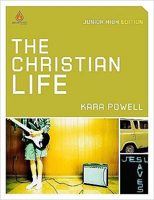 The Christian Life: Uncommon Junior High Edition
