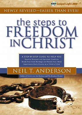 The Steps to Freedom in Christ: A Step-By-Step Guide to Help You
