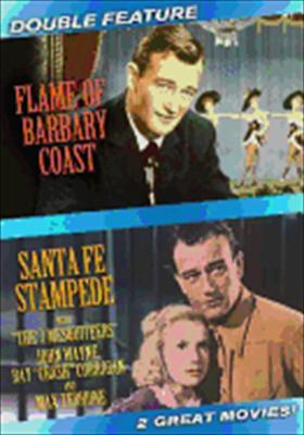 Flame of Barbary Coast / Santa Fe Stampede