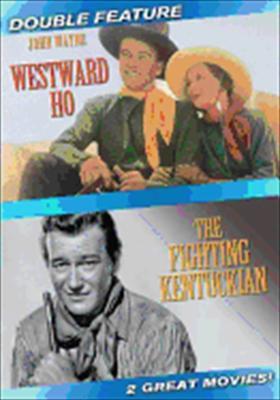 Westward Ho / Fighting Kentuckian