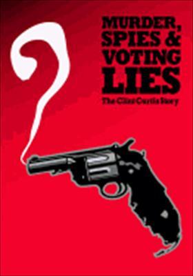 Murder, Spies & Voting Lies