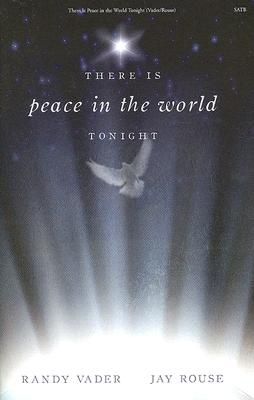 There Is Peace in the World Tonight: Seeing and Believing the Messiah: SATB