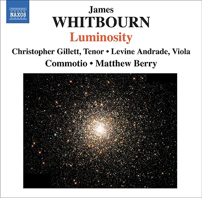 Luminosity: And Other Choral Works