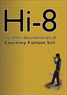 Hi8: Short Documentaries of Courntey Fathom Sell