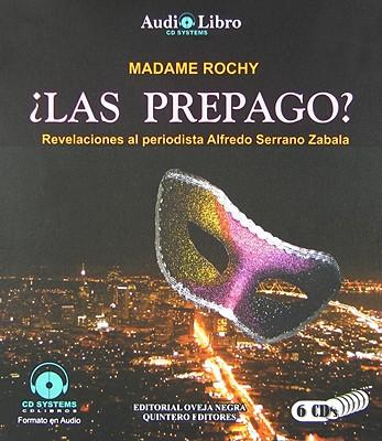 Madame Rochy: Las Prepago?