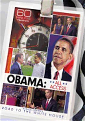 60 Minutes Presents: Obama All Access - Barack Obama's Road to the White House