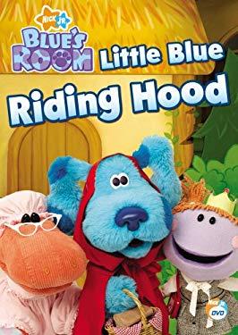 Blue's Room: Little Blue Riding Hood