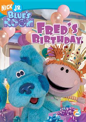 Blue's Room: Fred's Birthday