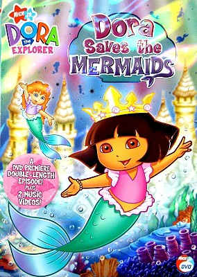 Dora the Explorer: Dora Saves the Mermaids 0097368512047
