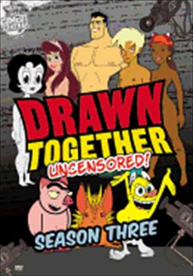 Drawn Together: Season Three Uncensored!