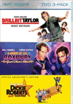 Drillbit Taylor / Night at the Roxbury / Dickie Roberts