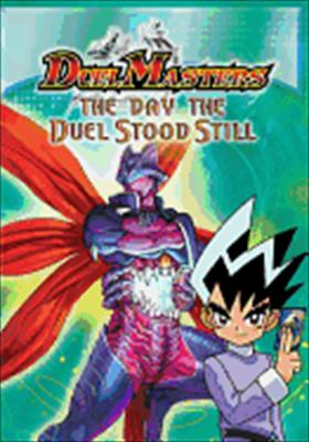 Duel Masters: The Day the Duel Stood Still