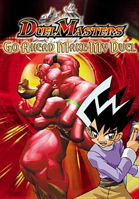 Duel Masters: Go Ahead, Make My Duel