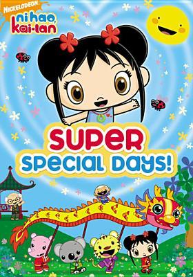 Ni Hao, Kai-LAN: Super Special Days