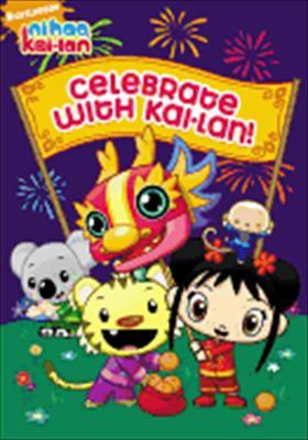 Ni Hao Kai-LAN: Celebrates with Kai-LAN 0097368930247