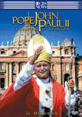Pope John Paul II: Builder of Bridges