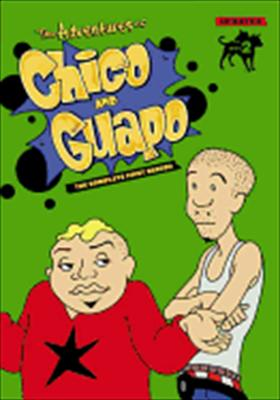 The Adventures of Chico & Guapo: The Complete First Season