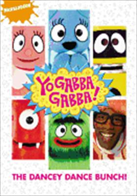 Yo Gabba Gabba!: The Dancey Dance Bunch!