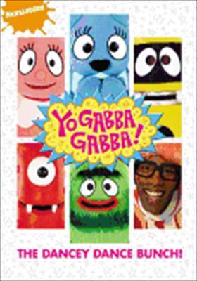 Yo Gabba Gabba!: The Dancey Dance Bunch!