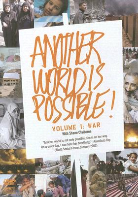 Another World Is Possible!, Volume I: War