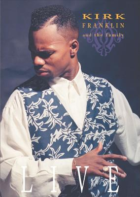 Kirk Franklin & the Family Live