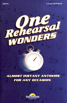 One Rehearsal Wonders: Almost Instant Anthems for Any Occasion