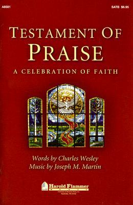 Testament of Praise: A Celebration of Faith: Satb