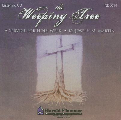 The Weeping Tree: A Service for Holy Week