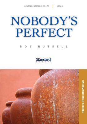 Nobody's Perfect: Genesis 25-33, Jacob