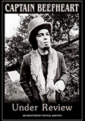 Captain Beefheart: Under Review