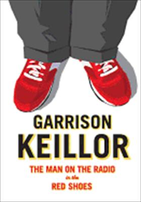 Garrison Keillor: The Man on the Radio in the Red Shoes