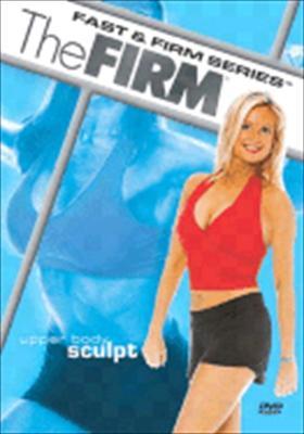 Firm: Fast & Firm Series - Upper Body Sculpt