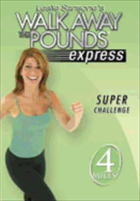 Leslie Sansone's Walk Away the Pounds Express: Super Challenge