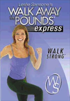 Leslie Sansone's Walk Away the Pounds Express: Walk Strong