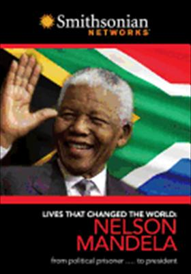 Lives That Changes the World: Nelson Mandela