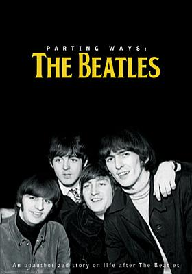 The Beatles: Parting Ways, an Unauthorized Story on Life After the Beatles