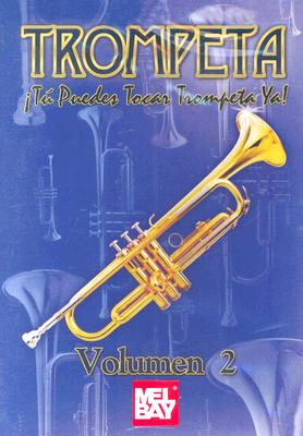 Trumpeta: Volume 2: Tu Peudes Tocar la Trompeta Ya!