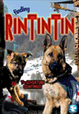 Finding Rin Tin Tin: The Adventure Continues