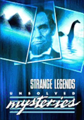 Unsolved Mysteries: Strange Legends