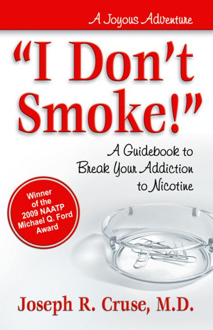 'I Don't Smoke!': A Guidebook to Break Your Addiction to Nicotine EB9780757395826
