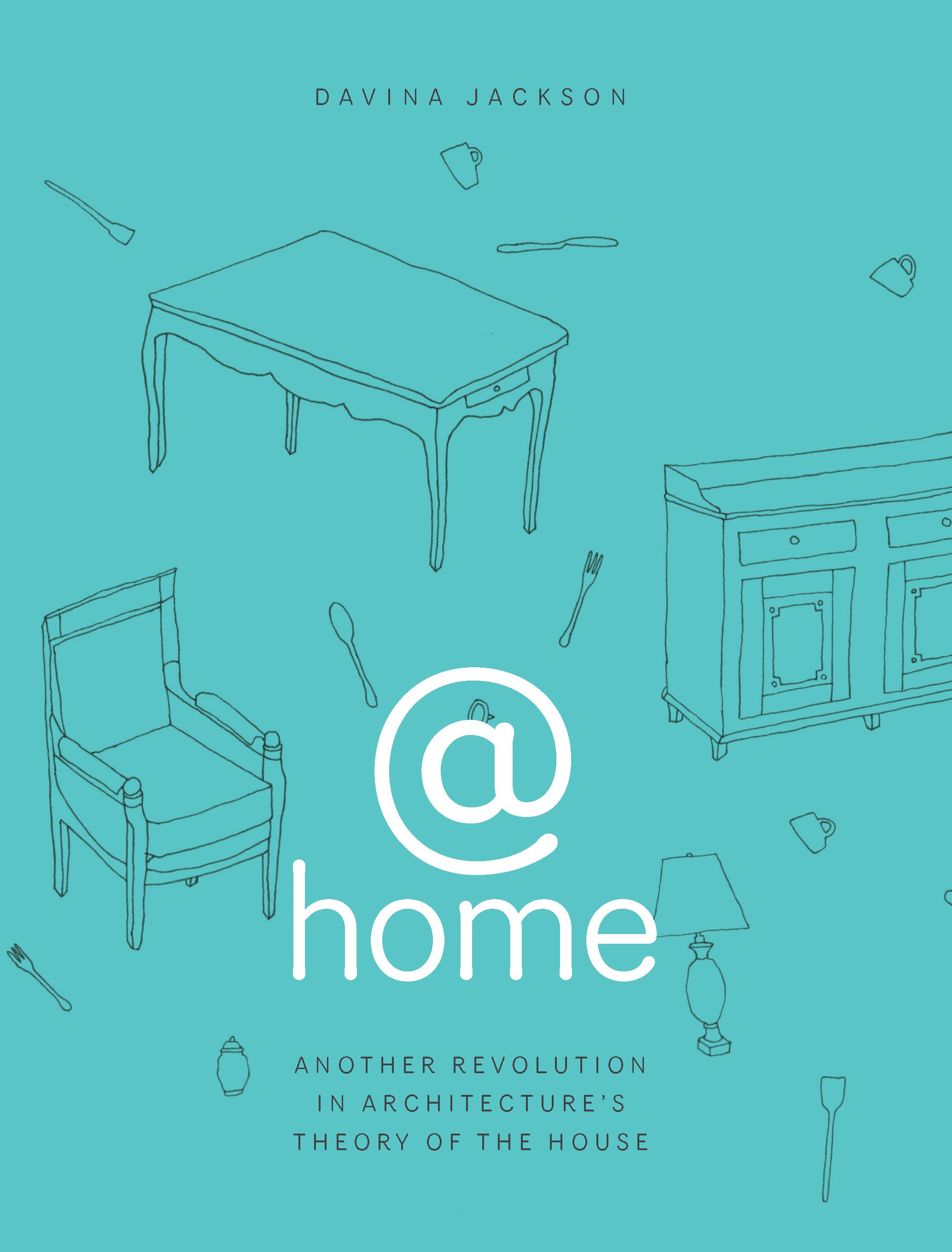 @home: Another Revolution in Architecture's Theory of the House EB9780987283122