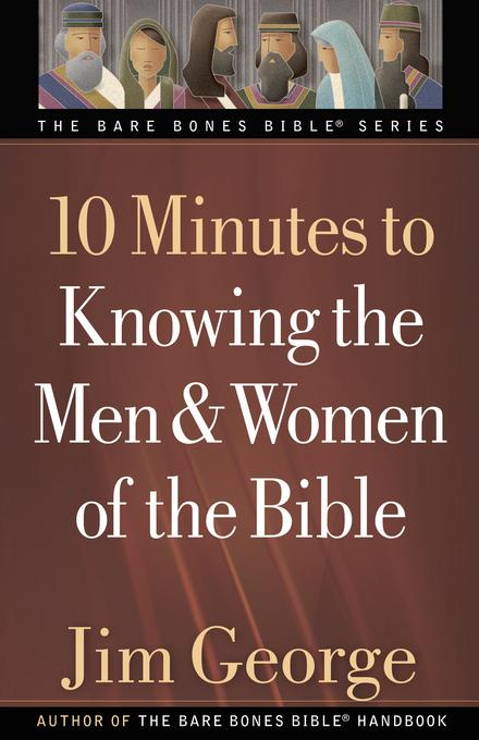 10 Minutes to Knowing the Men and Women of the Bible EB9780736940238
