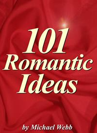 101 Romantic Ideas: Creative Ways To Romance Your Love EB9780974686264