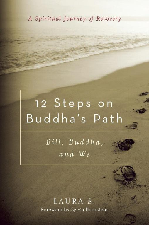 12 Steps on Buddha's Path: Bill, Buddha, and We EB9780861719938