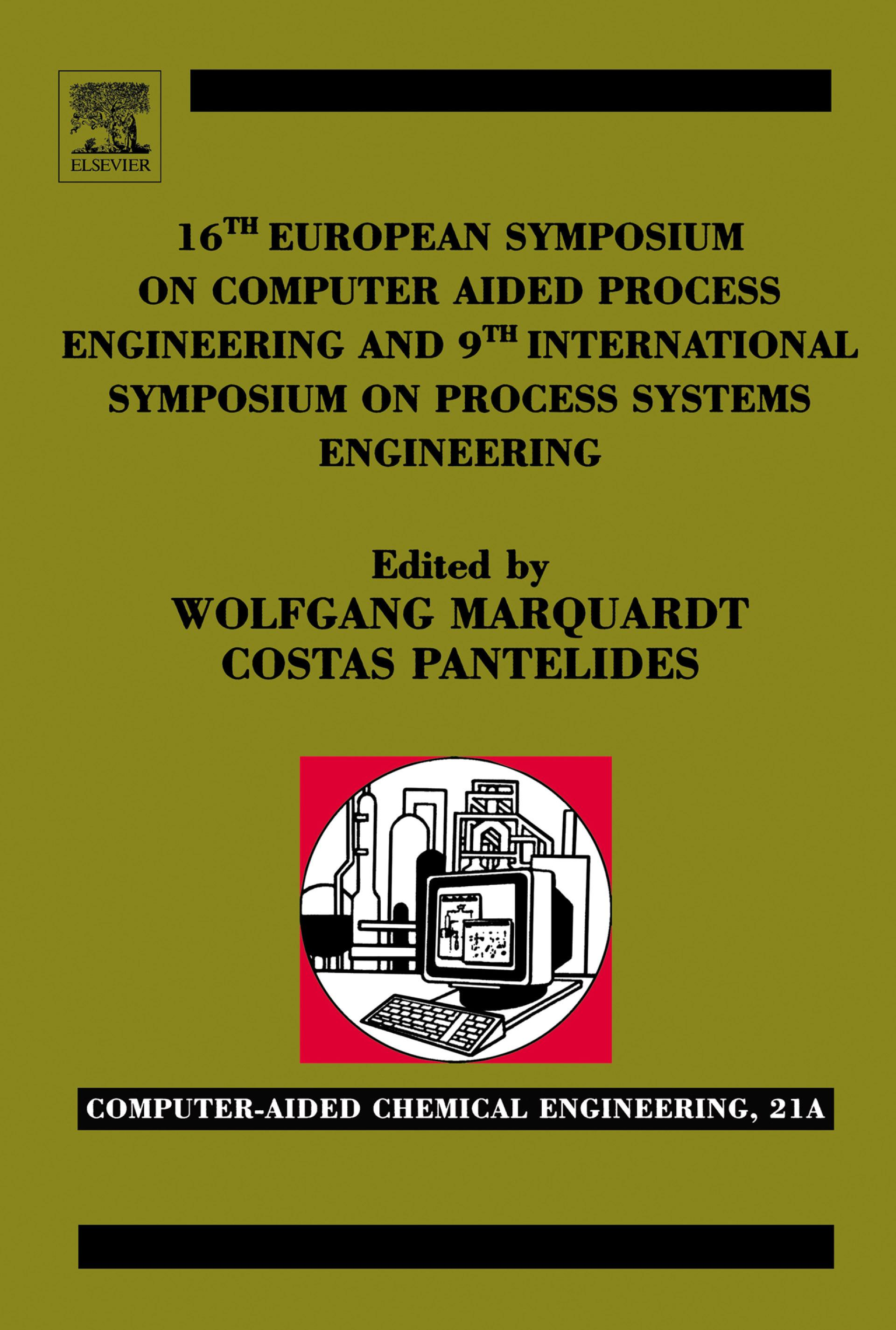 16th European Symposium on Computer Aided Process Engineering and 9th International Symposium on Process Systems Engineering EB9780080525808