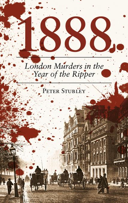 1888: London Murders in the Year of the Ripper EB9780752489742